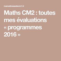 Maths CM2 : toutes mes évaluations «programmes 2016»