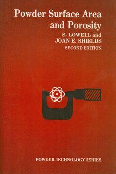 LOWELL, S.; SHIELDS, Joan E.. Powder surface area and porosity. 2 ed. Nova York: Springer, 1984. xiii, 234 p. (Powder Technology Series (Springer)). Inclui bibliografia e índice; il. tab. quad.; 23x16x1cm. ISBN 9789401089531.  Palavras-chave: ENGENHARIA DE MATERIAIS; POROSIDADE.  CDU 620.192.47 / L917p / 2 ed. / 1984