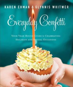 Everyday Confetti e-Book sale $1.99. Got a calendar packed with reasons to celebrate but a brain that lacks ideas?