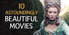 Every shot isexquisite...Ten astoundingly beautiful movies