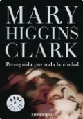 Perseguida por toda la ciudad-Mary Higgins Clark