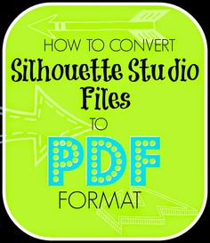 Converting Silhouette Studio Files to PDFs ~ Silhouette School