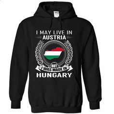 I May Live in Austria But I Was Made in Hungary (V2) - #sweater boots #striped sweater. SIMILAR ITEMS => https://www.sunfrog.com/States/I-May-Live-in-Austria-But-I-Was-Made-in-Hungary-V2-yxbyhztdqd-Black-Hoodie.html?68278