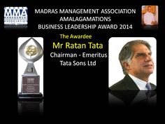 A GREAT LEADER TO BE AWARDED Madras Management Association Business Leadership award