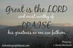He  Holds My Right Hand: How To Praise the Lord at ALL Times