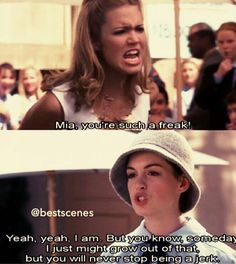 The Princess Diaries. Mia was a childhood idol to me =) and by childhood i mean high school......bc im cool