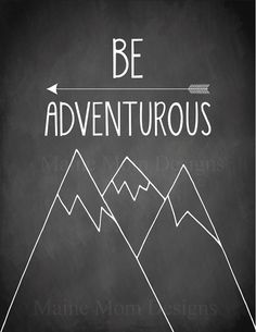 HUGE SALE Be Adventurous Nursery Art Mountains Arrow Adventure Chalkboard 8 x 10 Digital Art Print Decor Baby Boy Gift Shower
