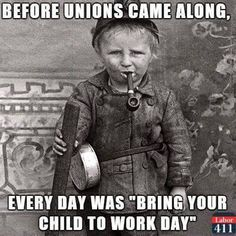This is the dream of the Koch Brothers and the Republican Party, to return to this... it started with right to work laws, then Union busting in Wisconsin, next comes doing away with the minimum wage followed later by repealing child labor laws ! VOTE UNION