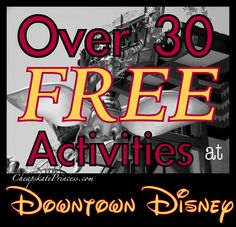 Over 30 FREE activities at Downtown Disney, because everybody loves free!
