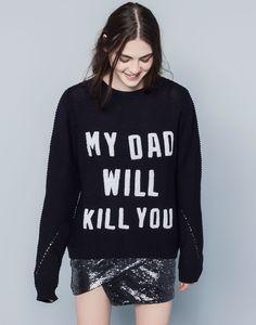 Pull & Bear my dad will kill you sweater