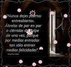 SUEÑOS DE AMOR Y MAGIA: Nunca dejes puertas entreabiertas.