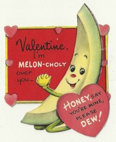 ANTHROPOMORPHIC HONEY DEW MELON IS PLEADING BE MINE / VINTAGE VALENTINE CARD