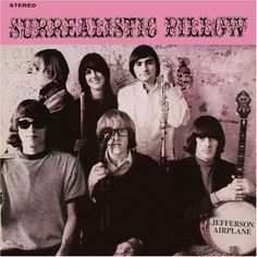 Surrealistic Pillow, Jeferson Airplane...love the 60's!!
