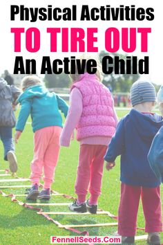 Physical Activities and Toys To Tire Out An Active Child Awesome Activities, Games and Toys to Tire Out My Active … Physical Activities For Preschoolers, Camping Activities For Kids, Games For Toddlers, Family Activities, Preschool Activities, Train Games For Kids, Elderly Activities, Dementia Activities, Movement Activities