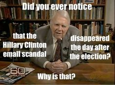 Or did it? In time we'll see. The independent government watchdog, Judicial Watch, is still very much actively pursuing government crimes and cover ups. The email scandal is high priority. I hope we Americans will have justice.