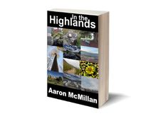 In The Highlands. A debut book of poems by Aaron McMillan