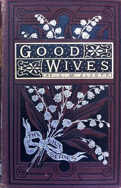 """""""Good Wives"""" by Louisa May Alcott - published in London by Ward, Lock & Co. - The Lily Series - c1885"""