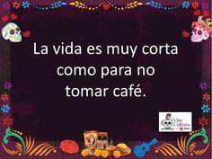 Quote of the Day! Life is too short to not have #coffee. / Frase del Día! La vida es muy corta para no tomar #café!