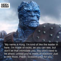 And I bet you read this quote in his voice right? I really enjoyed Thor: Ragnarok and Korg was a particular highlight. Who was your favorite character in Ragnarok? Comment below.  --- Must Follow  - @MovieFacts  - @GeekFacts  - @GeekQuote