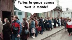 Useful Expression: Faire la queue: to queue, to line, hacer cola. Faites la queue: join the queue (the line).