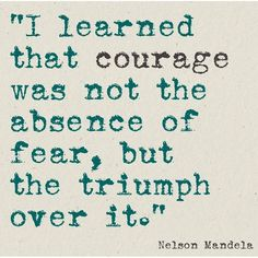 So true, we love this definition of courage!