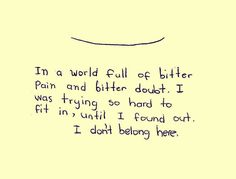 24 Best I Dont Belong Here Images I Dont Belong Here Quote Life