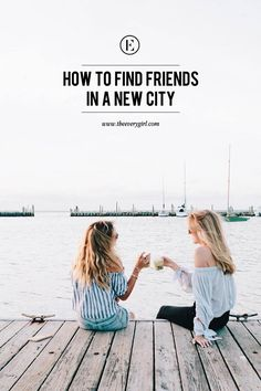 How to Find Friends in a New City #theeverygirl