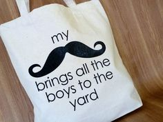 Mustache brings all the boys to the yard tote