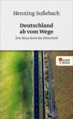 Deutschland ab vom Wege: Eine Reise durch das Hinterland ... https://www.amazon.de/dp/B01N1GBJUW/ref=cm_sw_r_pi_dp_U_x_ZYQmBbTE9J4W9