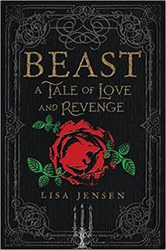 Beast: A Tale of Love and Revenge  by Lisa Jensen (July 10, 2018)