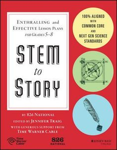 STEM to Story: Enthralling and Effective Lesson Plans for Grades 5-8 inspires learning through fun, engaging, and meaningful lesson plans that fuse hands-on discovery in science, technology, engineering, and math (STEM) with creative writing.
