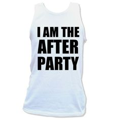 I Am The After Party Vest #Summer #Vest #TShirts