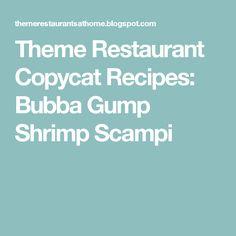 Theme Restaurant Copycat Recipes: Bubba Gump Shrimp Scampi