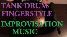 Tank Drum Improvisation Music - Played With Fingers
