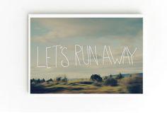 Let's Run Away print – DOWSE