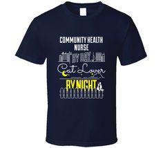 Community Health Nurse By Day Cat Lover By Night Custom Pet Job Occupation T…