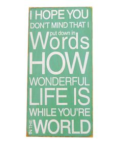 Take a look at this 'I Hope You Don't Mind' Wood Sign on zulily today!