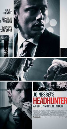 Directed by Morten Tyldum.  With Aksel Hennie, Synnøve Macody Lund, Nikolaj Coster-Waldau, Julie R. Ølgaard. An accomplished headhunter risks everything to obtain a valuable painting owned by a former mercenary.