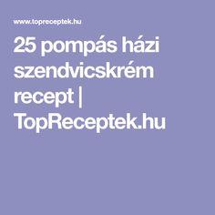 25 pompás házi szendvicskrém recept   TopReceptek.hu Tips
