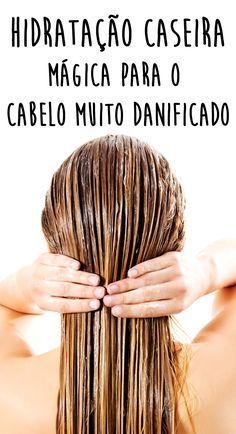 Hidratação caseira mágica para o cabelo muito danificado Não corte, recupere! 3 hidratações maravilhosas para salvar seu cabelo