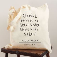 This simple and stylish personalised shopping tote bag would be the perfect gift for the shopaholic friend! The typographic tote bag has been illustrated with the hand lettered words 'Alcohol, because no great story starts with a a salad'. This fun tote bag is perfect for shopping. The tote bag is very hard wearing.  The shopping tote bag can be personalised with the recipient's name, and an additional personalised message (e.g. the best shopping partner ever).