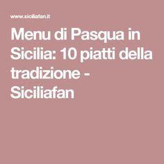 Menu di Pasqua in Sicilia: 10 piatti della tradizione - Siciliafan