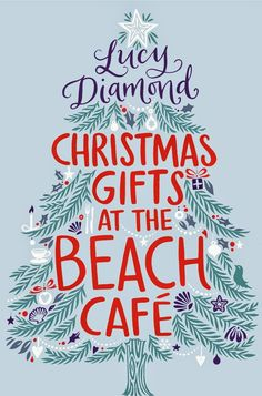 Lavender likes, loves, finds and dreams: Christmas Gifts at the Beach Café by Lucy Diamond
