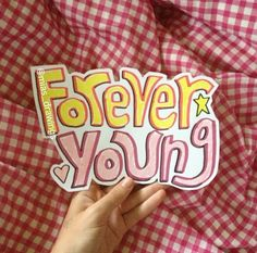Forever Young✌