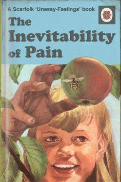 Scarfolk Council - The Inevitability of Pain.