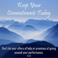 OCTOBER 13: Keep your commitments today. Don't let your offers of help or promises of giving exceed your performance. #Proverbs25 @horoscopes @astrology #InspirationalQuotes