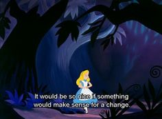 Super Quotes Alice In Wonderland Night Ideas Alice In Wonderland 1951, Alice And Wonderland Quotes, Lyric Quotes, Movie Quotes, Lyrics, Funny Quotes, Disney Love, Disney Magic, Walt Disney