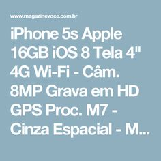 "iPhone 5s Apple 16GB iOS 8 Tela 4"" 4G Wi-Fi - Câm. 8MP Grava em HD GPS Proc. M7 - Cinza Espacial - Magazine Edsonloures"