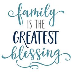 Silhouette Design Store: family is greatest blessing phrase Silhouette Cameo Projects, Silhouette Design, Love My Family, Sign Quotes, Vinyl Designs, Word Art, Cricut Design, Favorite Quotes, Positive Quotes