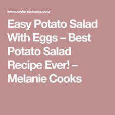 Easy Potato Salad With Eggs – Best Potato Salad Recipe Ever! – Melanie Cooks